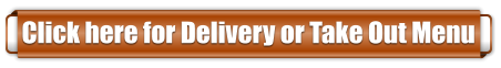 Click here for Delivery or Take Out Menu